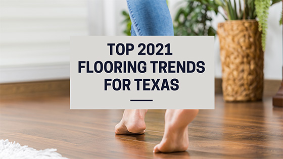 Top 2021 Flooring Trends